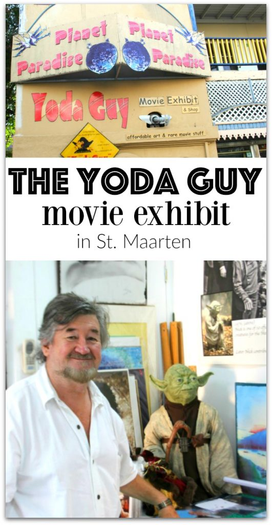 So, you're strolling along a narrow street in St. Maarten, and you hear someone talking about just visiting the Yoda Guy Movie Exhibit. That's perfectly normal, right?