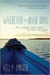 Book Review: Wherever the River Runs by Kelly Minter