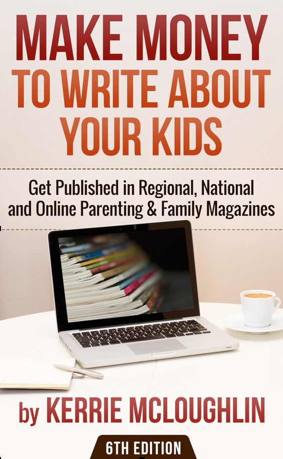 How to Make Money to Write About Your Kids is the first ever handbook for people who want to make money writing for local parenting magazines.