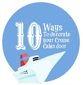 10 Ways to Decorate Your Cruise Cabin Door