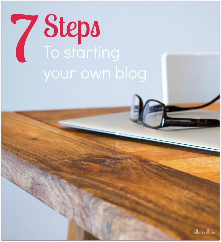 7 Steps to Starting Your Own Blog