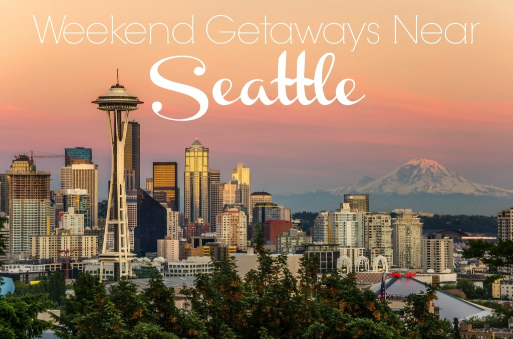 weekend getaways near seattle food fun faraway places. Black Bedroom Furniture Sets. Home Design Ideas