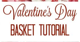 Sweet Valentine's Day Basket Tutorial