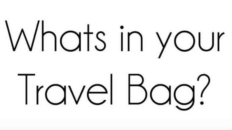 What's in Your Travel Bag, One Travels Far?