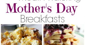 27 Mouthwatering Mother's Day Breakfasts