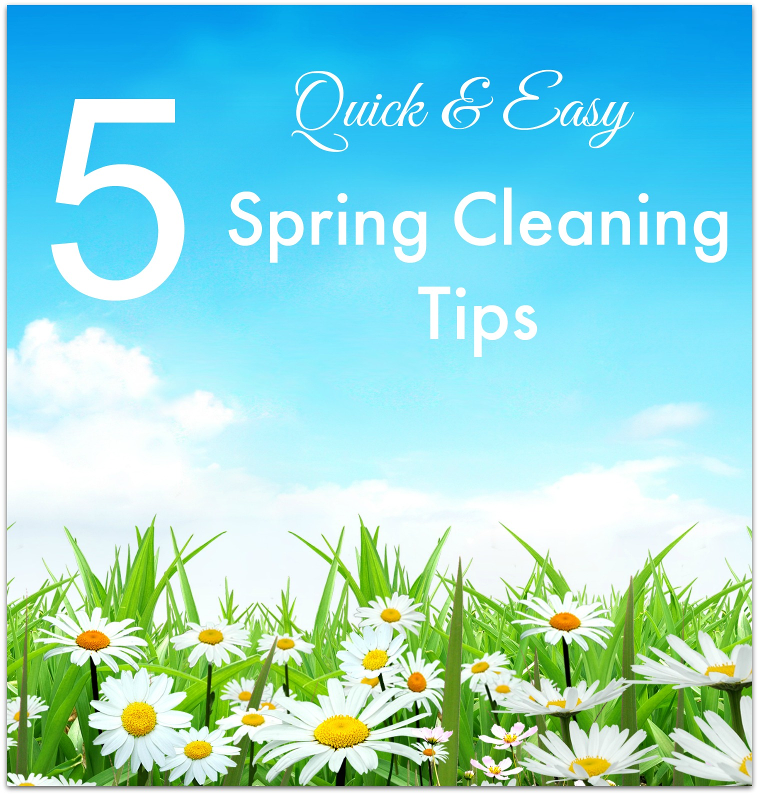 5 Quick And Easy Spring Cleaning Tips Food Fun Faraway Places
