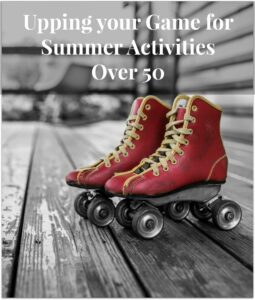 Upping Your Game for Summer Activities