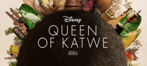 Queen of Katwe is in Theaters Now!