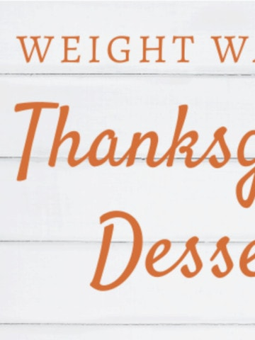 You are going to love these Weight Watchers Thanksgiving desserts! If you are trying to lose weight with Weight Watchers, let me give you a little tip; these are desserts your whole family will love!
