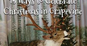 15 Amazing Ways to Celebrate Christmas in Grapevine Texas
