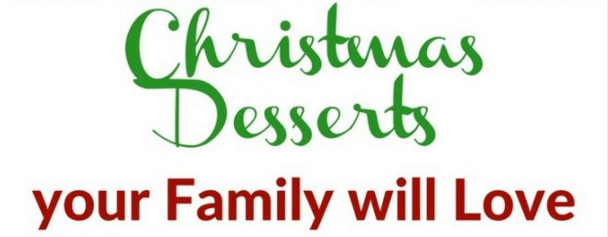 Looking for a few Christmas Desserts? You only have to start baking to get the whole family in the Christmas spirit.