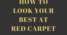 How to Look your Best at Red Carpet Events