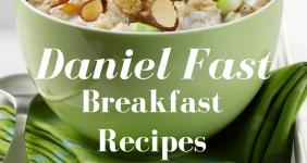 15 of the Best Daniel Fast Breakfast Recipes