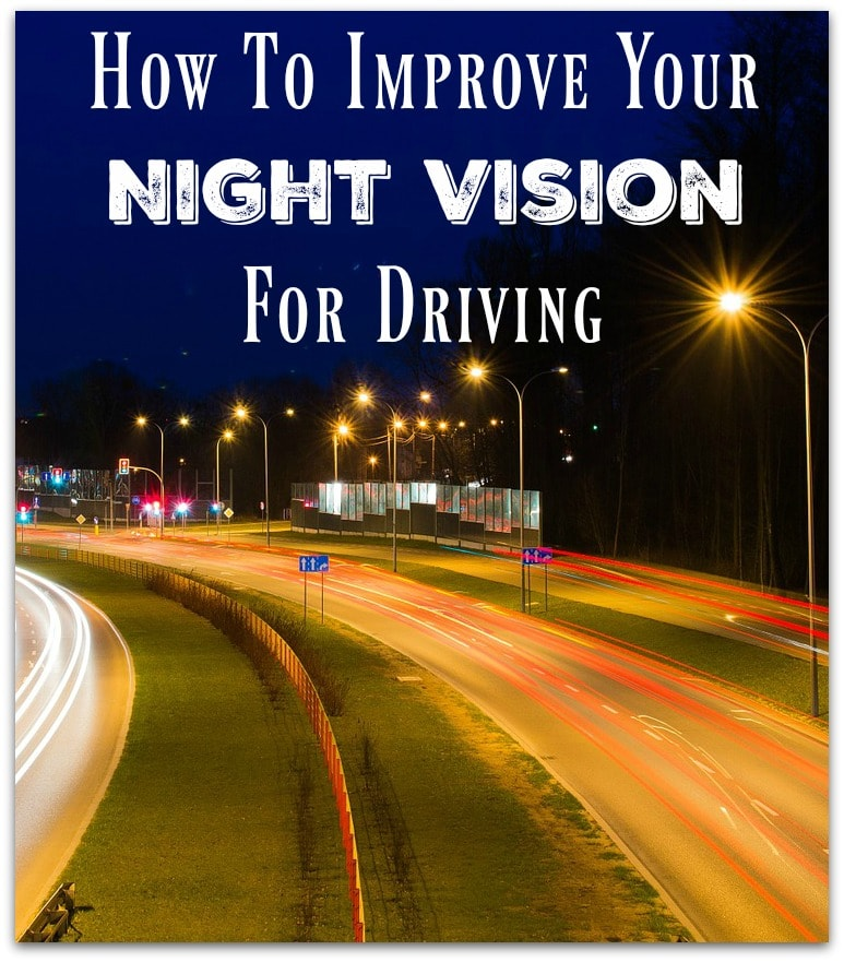If you could easily improve your night vision for driving, wouldn't you want to take the steps to do it right away?