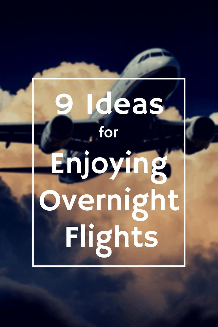 Ideas for enjoying Overnight Flights