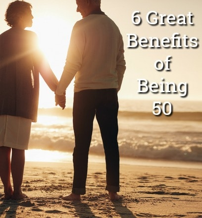 We all joke about hitting that big 5-0 milestone, but there are many benefits to being 50 or older. We're smarter. We're happier. We're better-looking. We can laugh at ourselves!