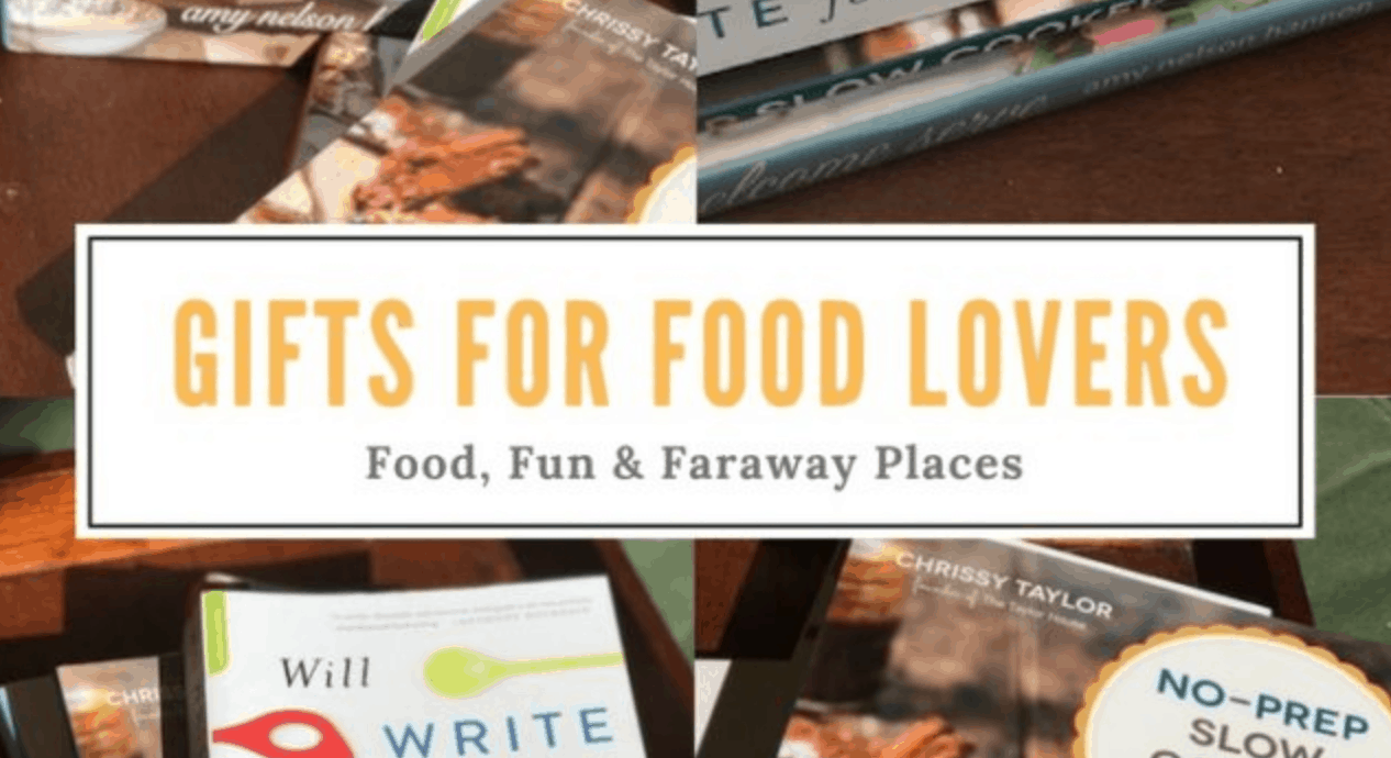 Top 6 Gifts for the Food Lovers in Your Life - Food Fun & Faraway Places