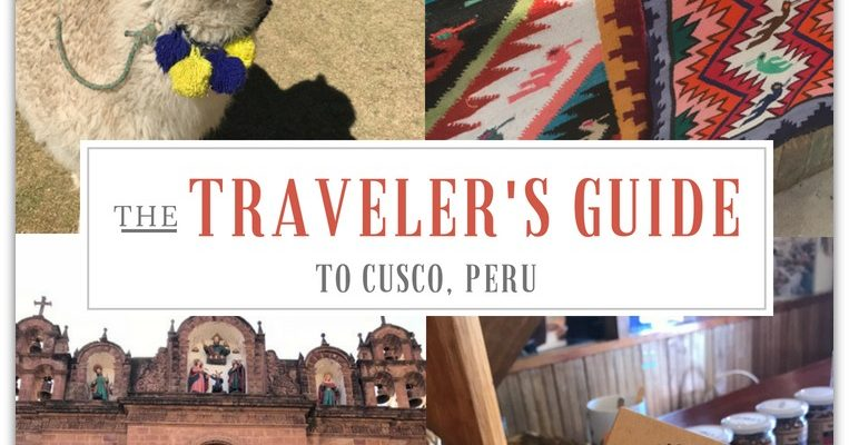Cusco Peru – The Traveler's Guide