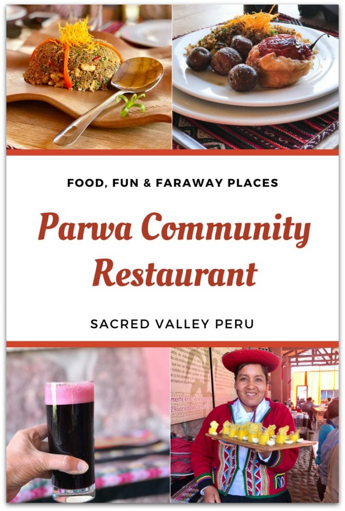 The traditional Peruvian food at Parwa Community Restaurant in Sacred Valley Peru was one of my favorite experiences on the G Adventures Tour of Peru.